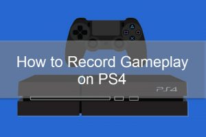 Recording Gameplay on PS4